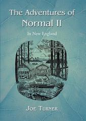 The Adventures of Normal II: In New England