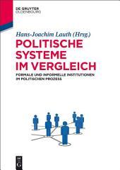 Politische Systeme im Vergleich: Formale und informelle Institutionen im politischen Prozess