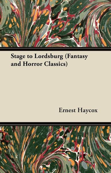 Download Stage to Lordsburg  Fantasy and Horror Classics  Book