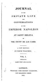 Journal of the Private Life and Conversations of the Emperor Napoleon at Saint Helena: Volume 1