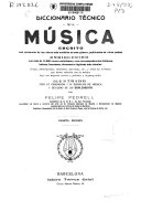 Diccionario técnico de la música: escrito con presencia de las obras más notables en este género, publicadas en otros países...