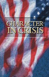 Character in Crisis: Does religion, morality and Christian character affect leadership?