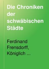 Die Chroniken der schwäbischen Städte: Augsburg ... Auf Veranlassung und mit Unterstützung Seiner Majestaet des Königs von Bayern Maximilian II, Band 6
