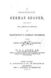 A Progressive German Reader: Adapted to the American Edition of Ollendorff's German Grammar : with Copious Notes and a Vocabulary