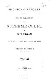 Michigan Reports: Cases Decided in the Supreme Court of Michigan, Volume 61