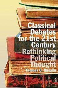 Classical Debates for the 21st Century PDF