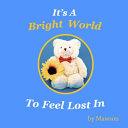 It s a Bright World