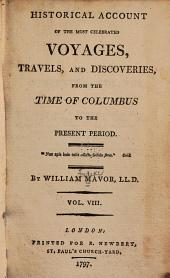 Historical Account of the Most Celebrated Voyages, Travels, and Discoveries, from the Time of Columbus to the Present Period ...