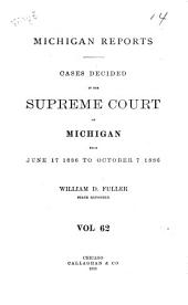 Michigan Reports: Cases Decided in the Supreme Court of Michigan, Volume 62