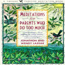 Meditations for Parents Who Do Too Much