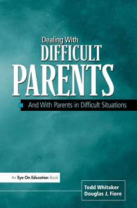 Dealing with Difficult Parents Book