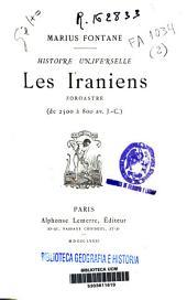 Histoire Universelle: Zoroastre. Les Iraniens, Volume2