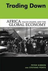 Trading Down: Africa, Value Chains, and the Global Economy