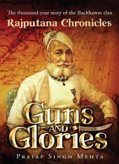 Guns and Glories: Rajputana Chronicles