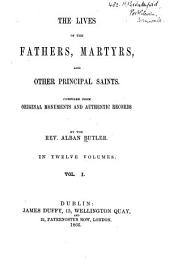 The Lives of the Fathers, Martyrs, and Other Principal Saints: Volume 1