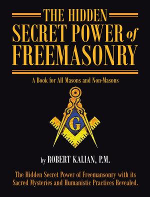 The Hidden Secret Power of Freemasonry