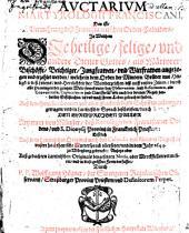Auctarium martyrologii Franciscani: das ist Vermehrung deß Franciscanerischen Orden-Calenders, In Welchem Die heilige, selige, und andere Diener Gottes, als Märtyrer, Bischöffe, Beichtiger, Jungfrawen und Wittfrawen angezogen und erzehlt werden welche in dem Orden der Mindern Brüder ... geleuchtet haben ...
