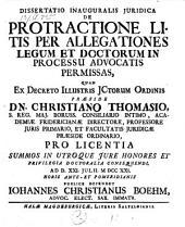 De protractione litis per allegationes legum et doctorum in processu advocatis permissas; resp. Johannes Christianus Boehm