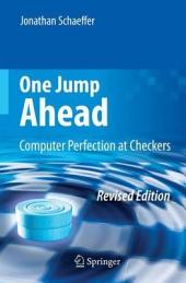 One Jump Ahead: Computer Perfection at Checkers, Edition 2
