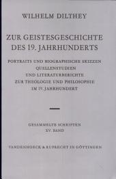 Zur Geistesgeschichte des 19. Jahrhunderts: Portraits und biographische Skizzen, Quellenstudien und Literaturberichte zur Theologie und Philosophie im 19. Jahrhundert