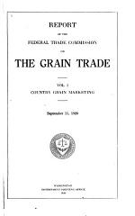 Report of the Federal Trade Commission on the Grain Trade