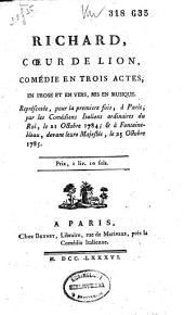 Richard, coeur de Lion: comedie en trois actes, mis en musique