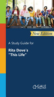 A Study Guide for Rita Dove   s    This Life    PDF