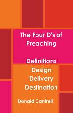 The Four D's of Preaching Definitions Design Delivery Destination