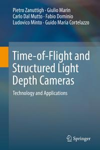 Time of Flight and Structured Light Depth Cameras