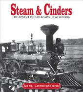 Steam & Cinders: The Advent of Railroads in Wisconsin