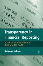 Transparency in Financial Reporting: A concise comparison of IFRS and US GAAP