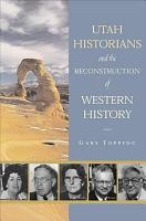 Utah Historians and the Reconstruction of Western History PDF