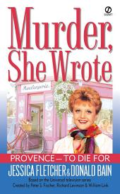 Murder, She Wrote: Provence--To Die For