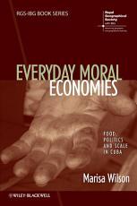Everyday Moral Economies PDF