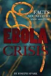 Ebola Crisis: Its Origins, Treatment, & Future in the U.S. and the World