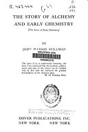 The Story of Alchemy and Early Chemistry (The Story of Early Chemistry)