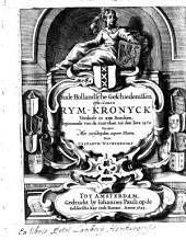 Oude Hollandsche Geschiedenissen ofte, corte Rym-Kronyck verdeelt in XIIII Boecken, beginnende van de Suntvloet, tot den Jare 1560
