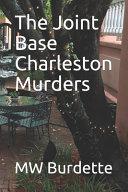 The Joint Base Charleston Murders