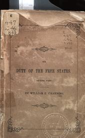 The Duty of the Free States: Or, Remarks Suggested by the Case of the Creole, Volume 1