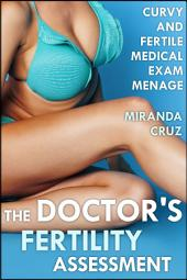 The Doctor's Fertility Assessment (Curvy and Fertile Medical Exam Menage)