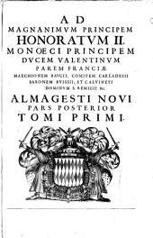 Almagestum novum astronomiam veterem novamque complectens observationibus aliorum, et propiis novisque theorematibus, problematibus, ac tabulispromotam, in tres tomos distributam quorum argumentum sequens pagina explicabit: Volume 2