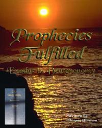 Prophecies Fulfilled Exodus To Deuteronomy Book PDF
