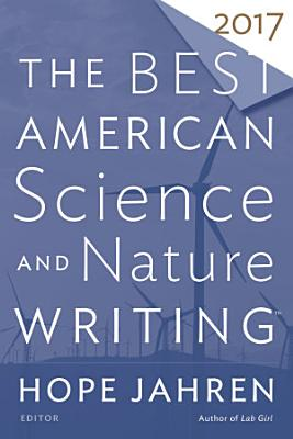 The Best American Science and Nature Writing 2017 PDF