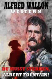 Du musst sterben, Albert Fountain: Cassiopeiapress Western/ Edition Bärenklau