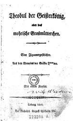 Theobul der Geisterk  nig  oder das mohrische Grosm  tterchen  Eine Zigeunergeschichte  Aus den Memoirs der Gr  fin F   ina PDF