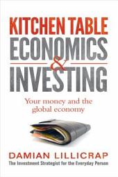 Kitchen Table Economics and Investing
