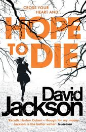 Hope to Die: A gripping new serial killer thriller