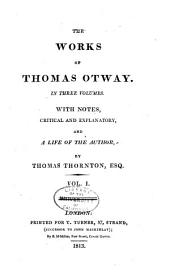 The Works of Thomas Otway: Volume 1