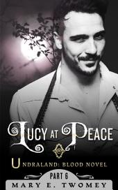 Lucy at Peace: An Undraland Blood Novel