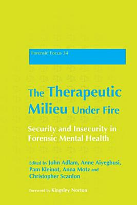 The Therapeutic Milieu Under Fire